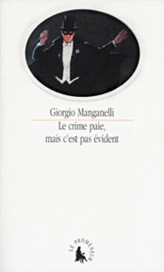 Giorgio Manganelli - Le crime ne paie pas, mais c'est pas évident - Aphorismes et extravagances.