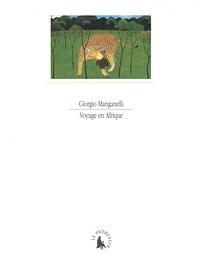 Giorgio Manganelli - Voyage en Afrique.