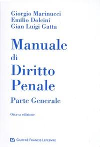 Giorgio Marinucci et Emilio Dolcini - Manuale di diritto penale - Parte generale.