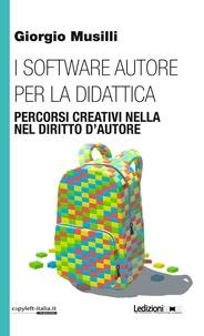 Giorgio Musilli - I software autore per la didattica - Percorsi creativi nella scuola primaria.