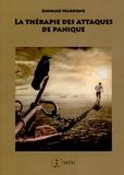 Giorgio Nardone - La thérapie des attaques de panique - Se libérer pour toujours de la peur pathologique.