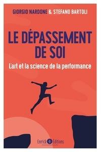 Giorgio Nardone et Stefano Bartoli - Le dépassement de soi - L'art et la science de la performance.