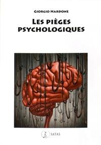 Giorgio Nardone - Les pièges psychologiques - Comment reconnaître et combattre ces souffrances que nous nous créons nous-même.
