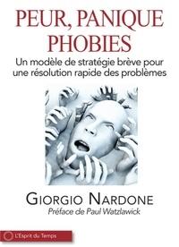 Giorgio Nardone - Peur, panique, phobies - Un modèle de stratégie brève pour une résolution rapide des problèmes.