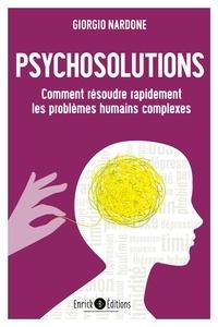 Giorgio Nardone - Psychosolutions - Comment résoudre rapidement les problèmes humains complexes.