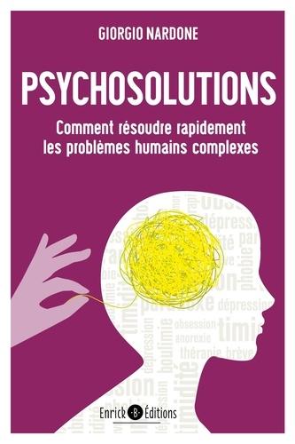 Psychosolutions. Comment résoudre rapidement les problèmes humains complexes