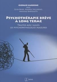 Giorgio Nardone - Psychothérapie brève à long terme - Traiter avec succès les psychopathologies majeures.