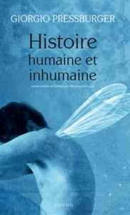 Giorgio Pressburger - Histoire humaine et inhumaine.