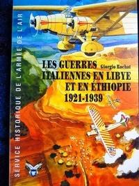 Giorgio Rochat - Les guerres italiennes en Libye et en Ethiopie, 1921-1939.