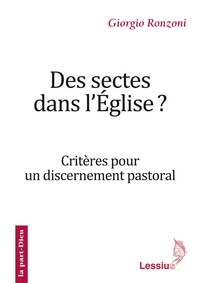 Giorgio Ronzoni - Des sectes dans l'Eglise ? - Critères pour un discernement pastoral.