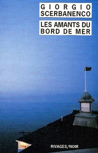 Giorgio Scerbanenco - Les Amants du bord de mer.