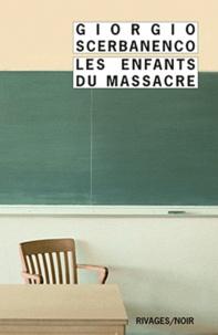 Giorgio Scerbanenco - Les Enfants du massacre.