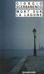 Giorgio Scerbanenco - Mort sur la lagune.