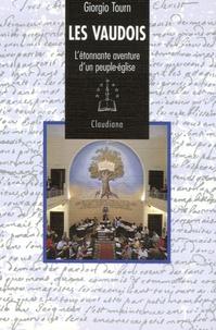 Giorgio Tourn - Les Vaudois - L'étonnante aventure d'un peuple-église (1170-1999).