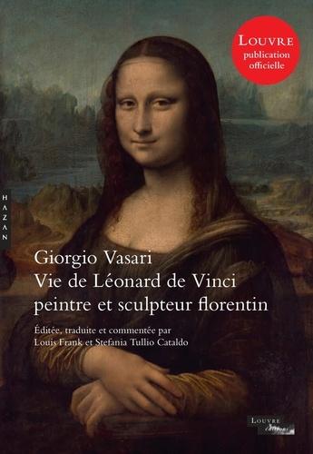 Giorgio Vasari et Louis Frank - Vie de Léonard de Vinci - Peintre et sculpteur florentin.