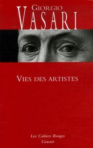 Giorgio Vasari - Vies des artistes - (Vies des plus excellents peintres, sculpteurs et architectes).