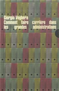 Giorgio Voghera - Comment faire carrière dans les grandes administrations.