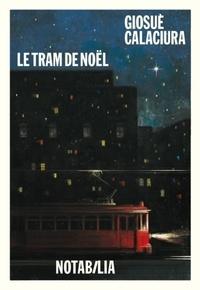 Giosuè Calaciura - Le tram de Noël.