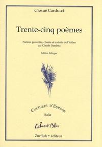 Giosué Carducci - Trente-cinq poèmes - Edition bilingue français-italien.