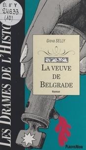 Giova Selly et Claude Pasteur - La veuve de Belgrade.