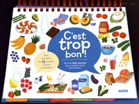 Giovana Medeiros - C'est trop bon ! - Plus de 100 recettes pour cuisiner avec les enfants !.