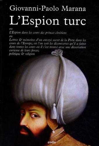 Giovani Marana - L'Espion dans les cours des princes chrétiens.
