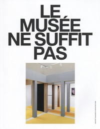 Giovanna Borasi et Albert Ferre - Le musée ne suffit pas.