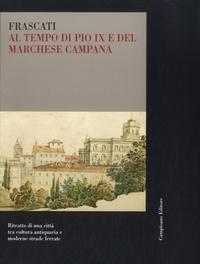 Giovanna Cappelli et Isabella Salvagni - Frascati, al tempo di Pio IX e del marchese campana.