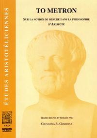 Giovanna Giardina - To metron - Sur la notion de mesure dans la philosophie d'Aristote.