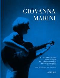 Giovanna Marini et Ignazio Macchiarella - Giovanna Marini - Il Canto necessario, Raccontar-cantando cantare-viagiando. 1 CD audio
