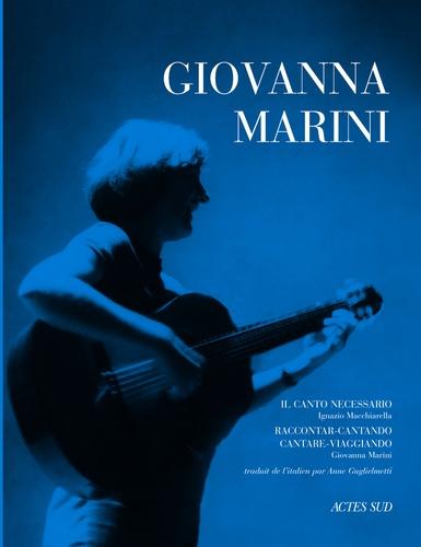 Giovanna Marini. Il Canto necessario, Raccontar-cantando cantare-viagiando  avec 1 CD audio