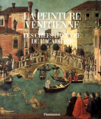 Giovanna Nepi Sciré - La peinture vénitienne - Les chefs-d'oeuvre de l'Académie.