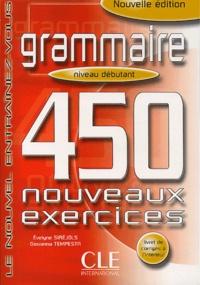 Grammaire. 450 nouveaux exercices Niveau débutant - Giovanna Tempesta | Showmesound.org