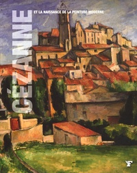 Giovanna Uzzani - Cézanne et la naissance de la peinture moderne.