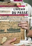Giovanna Zapperi - L'avenir du passé - Art contemporain et politiques de l'archive.