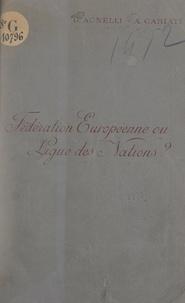 Giovanni Agnelli et Attilio Cabiati - Fédération européenne ou Ligue des Nations ?.