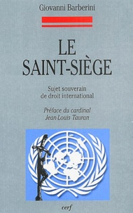 Giovanni Barberini - Le Saint-Siège - Sujet souverain de droit international.