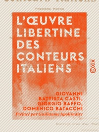 Giovanni Battista Casti et Giorgio Baffo - L'Œuvre libertine des conteurs italiens.