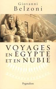 137f7b30ef2d69 Voyages en Egypte et en Nubie. Giovanni Belzoni - Decitre ...