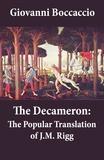 Giovanni Boccaccio et James  Macmullen Rigg - The Decameron: The Popular Translation of J.M. Rigg.