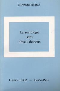 Giovanni Busino - La sociologie sens dessus dessous.