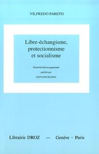 Giovanni Busino - Libre-échangisme, protectionnisme et socialisme - Oeuvres complètes, tome 6.