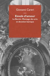 Giovanni Careri - Envols d'amour - Le Bernin : montage des arts et dévotion baroque.