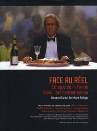 Giovanni Careri et Bernhard Rüdiger - Face au réel - Ethique de la forme dans l'art contemporain.