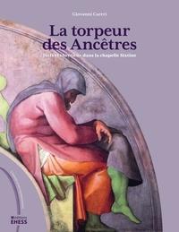 Giovanni Careri - La torpeur des ancêtres - Juifs et chrétiens dans la chapelle Sixtine.