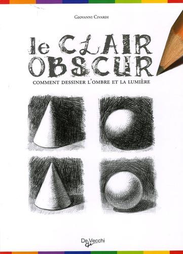 Giovanni Civardi - Le clair-obscur - Comment dessiner l'ombre et la lumière.
