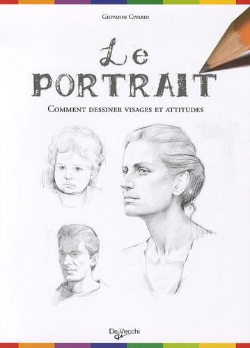 Giovanni Civardi - Le portrait - Comment dessiner visages et corps.