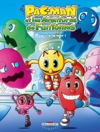 Giovanni Di Gregorio et Marco Forcelloni - Pac-man et les aventures de fantômes Tome 2 : Tous à la mer !.