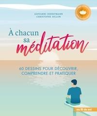 Giovanni Dienstmann - A chacun sa méditation - 60 dessins pour découvrir, comprendre et pratiquer.