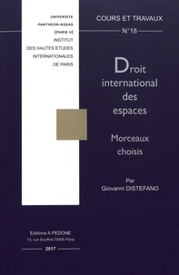 Giovanni Distefano - Droit international des espaces - Morceaux choisis.